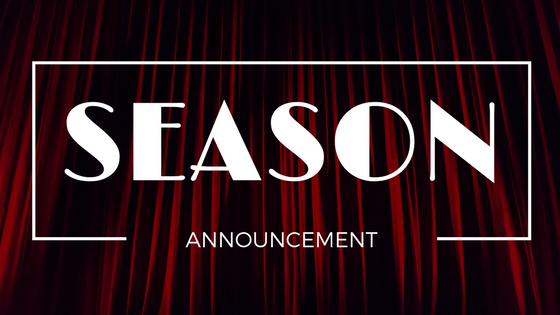 2017 – 2018 Season Announcement